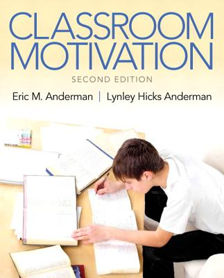 Classroom Motivation By Anderman, Eric M./ Anderman, Lynley M. Hicks