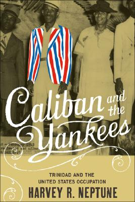 Caliban and the Yankees By Neptune, Harvey R.